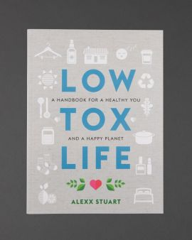 The cover of Low Tox Life: A handbook for a healthy you and a happy planet by Alexx Stuart